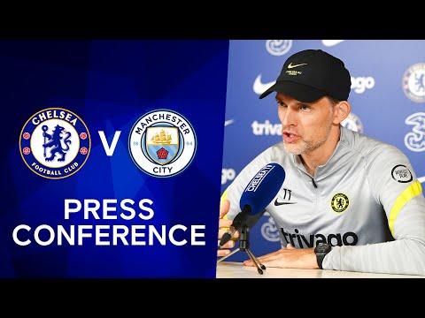 Thomas Tuchel Live Press Conference: Chelsea v Manchester City   Premier League